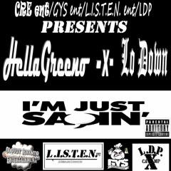 Greeno X Lo Down - Im Just Sayin