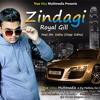 Zindagi - Royal Gill (feat. Mr. Sidhu) - True Way Multimedia