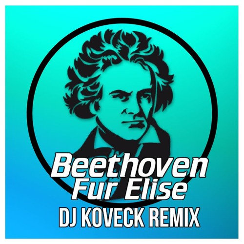 Beethoven - Fur Elise (DJ KOVECK Melbourne Bounce Remix)