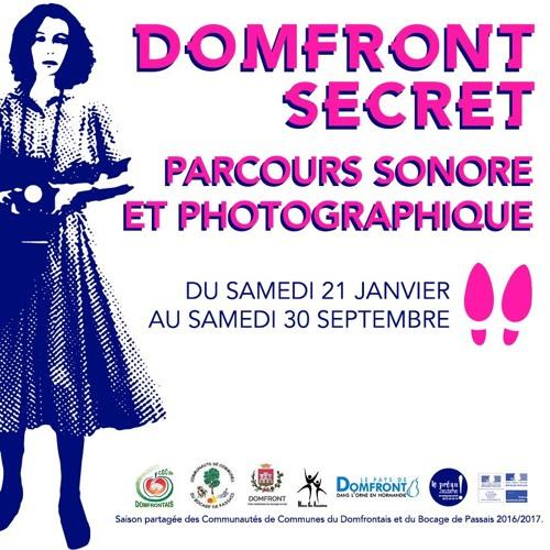 DOMFRONT SECRET | PARCOURS SONORE ET PHOTOGRAPHIQUE