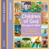 Children of God, By Archbishop Desmond Tutu, Read by Archbishop Desmond Tutu