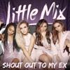 Little Mix - Shout Out To My Ex (Kelvin Wood Remix) [Bass Rework]