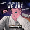 ACH ERA & Nejd - We Are (Daitm Bootleg) mp3