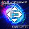 Skobra & Evan Summers - Rave Mode (OUT NOW)[Available on iTunes & Spotify]
