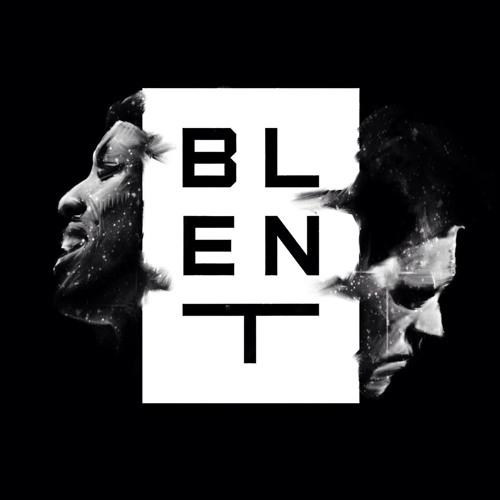 BLENT teasers