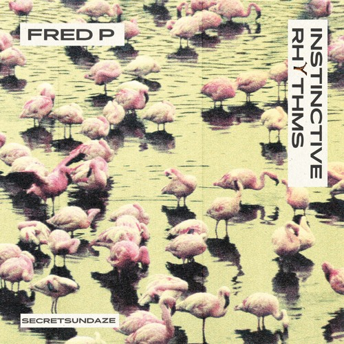 SECRET022 // Fred P - Instinctive Rhythms EP