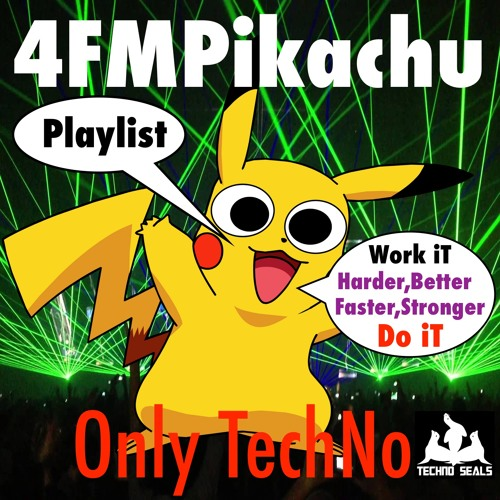 4FMPikachu PlayList Only Techno