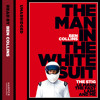 The Man in the White Suit: The Stig, Le Mans, The Fast Lane and Me, By Ben Collins, Read by Ben Collins