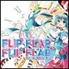 Hatsune Miku - FLIP FLAP FLIP FLAP