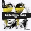 Corey James x WILL K - RIU