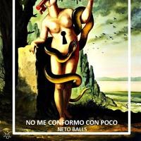 No Me Conformo Con Poco - NetoBalls (beatxcurso)
