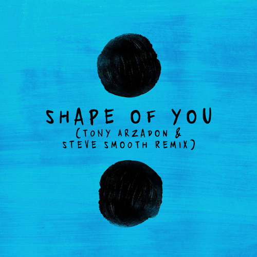 Shape Of You (Tony Arzadon & Steve Smooth Remix) - Ed Sheeran [FREE DOWNLOAD]