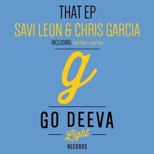 "Savi Leon & Chris Garcia ""That Ep"" (Out Jan 23th 2017 on Go Deeva Light Records)"