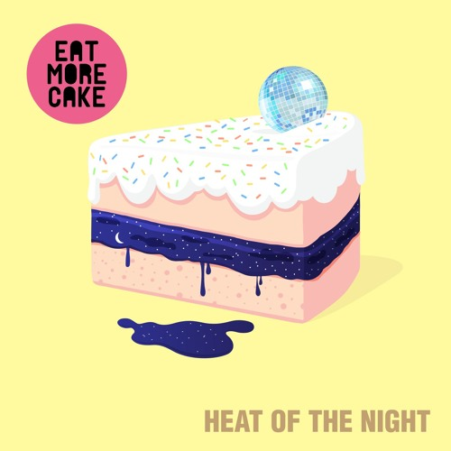 Eat More Cake - Heat Of The Night (Original Mix)