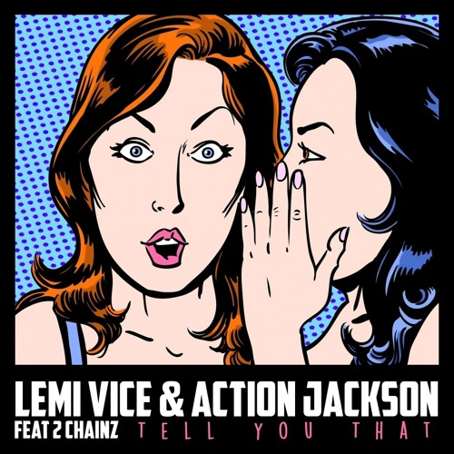 Lemi Vice & Action Jackson - Tell You That (Big_Once VIP)