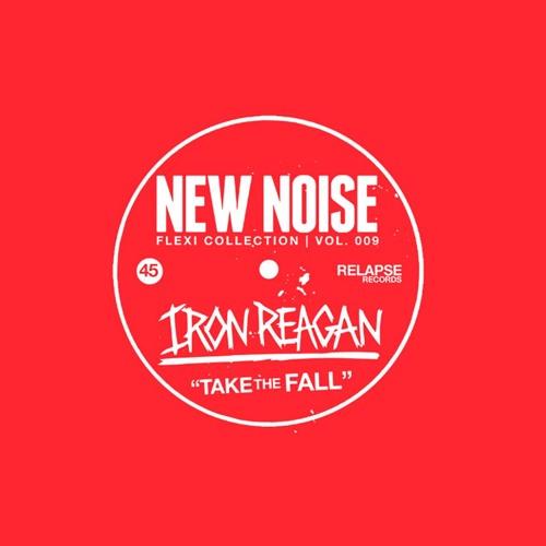 """Iron Reagan - """"Take the Fall"""" (New Noise Magazine Flexi 009)"""