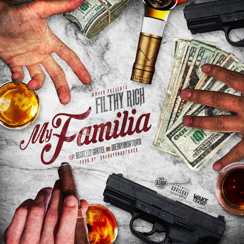 Filthy Rich (Feat. Reckless Cartel & Doeboyondatrack) - My Familia