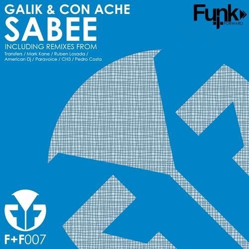Galik, Con Ache - Sabee (Original Mix) // Funk + Forward Records.