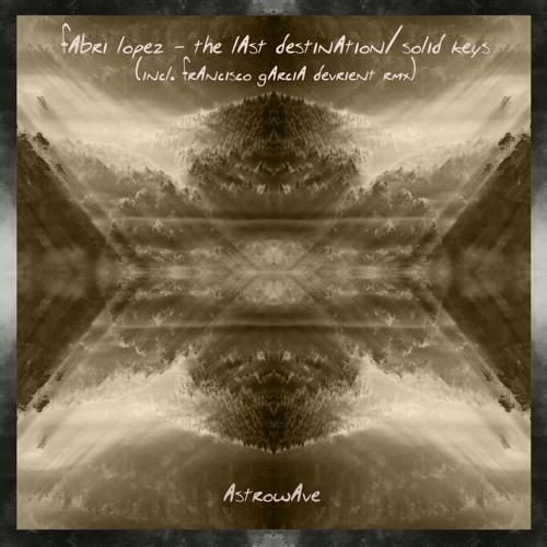 Fabri Lopez - The Last Destination / Solid Keys