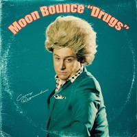 Moon Bounce - Drugs