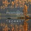 ♫ SORRY ǀ Kizomba Remix By Ramon10635 ǀ AQUILO