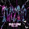 Dead & Gone (Unh - Stop)