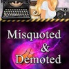 Misquoted & Demoted By Amanda M. Lee Narrated By Angel Clark