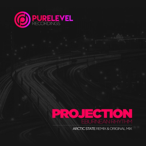 Eburnean Rhythm - Projection (Arctic State Remix) [Purelevel Recordings]