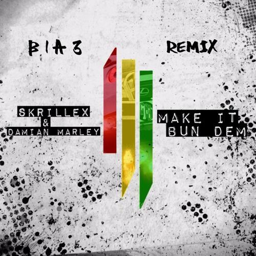 Skrillex Feat. Damian Marley - Make It Bun Dem (B1A3 Remix)Free Download
