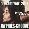 JULIET ROBERTS - I Want You (Jayphies-Groove) 2017