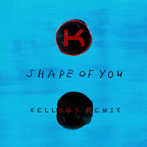 Ed Sheeran - Shape Of You (Kellogs Remix)