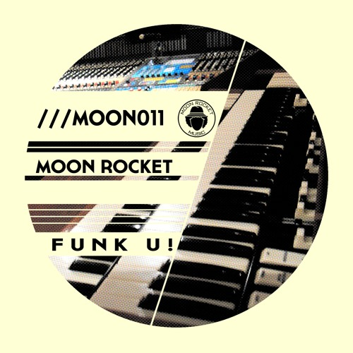 Moon Rocket _ Funk U! (Original Mix)