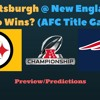 AFC Championship Game (2017)- New England Patriots vs Pittsburgh Steelers, Who Wins?