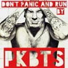 PANIC AND RUN WITH PKBTS