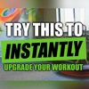 [MUST DO] Try This To Instantly Upgrade Your Workout