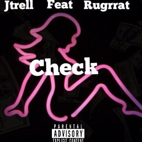 Jtrell Feat Rugrrat - Check [Prod.Jtrell]