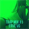 Erve Vg - Trap Mix #1 2017