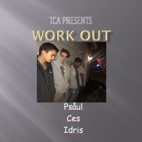 Work Out (ft. Psåul, Ces, Idris)