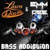 EMM DEE & Liam Davis - Bass Addiction (Original Mix) FREE D/L