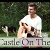 Castle On The Hill (ED Sheeran) Caleb Caswell Cover
