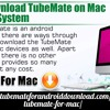 How To Download TubeMate On Mac Operating System