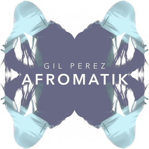 Gil Perez - Afromatik