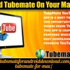 Download TubeMate on your Mac system.mp3
