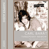 Threepenny Memoir: The Lives of a Libertine, By Carl Barat, Read by Carl Barat