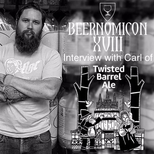 Beernomicon XVIII - Interview with Carl of Twisted Barrel Ale