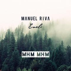 Manuel Riva feat. Eneli - Mhm Mhm (Sebastien Remix Edit)