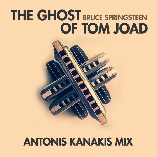 The Ghost Of Tom Joad (Antonis Kanakis Mix)