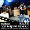 """ZiWMW S02E08 - Rafał Dedyński - """"Od pasji do biznesu"""