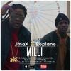 JmaX x Poplane - MILLI