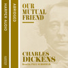 Our Mutual Friend, By Charles Dickens, Read by Paul Scofield